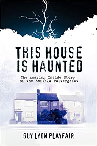 THIS HOUSE IS HAUNTED: THE TRUE STORY OF THE ENFIELD POLTERGEIST  by Guy Lyon Playfair