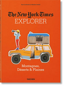 THE NEW YORK TIMES EXPLORER: MOUNTAINS, DESERTS & PLAINS  Edited by Barbara Ireland