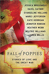 FALL OF POPPIES: STORIES OF LOVE AND THE GREAT WAR  by Various Authors