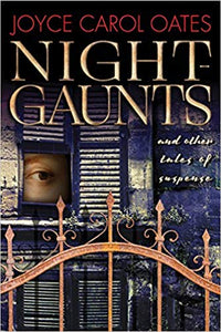 NIGHT-GAUNTS AND OTHER TALES OF SUSPENSE  by Joyce Carol Oates