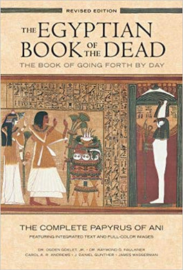 THE EGYPTIAN BOOK OF THE DEAD: THE BOOK OF GOING FORTH BY DAY  by Ogden Goelet (Translator), Raymond Faulkner (Translator), Carol Andrews (Preface), & 2 more