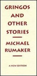 GRINGOS AND OTHER STORIES: A NEW EDITION  by Michael Rumaker
