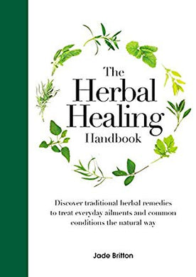 THE HERBAL HEALING HANDBOOK  by Jade Britton