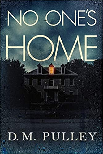 NO ONE'S HOME  by D. M. Pulley