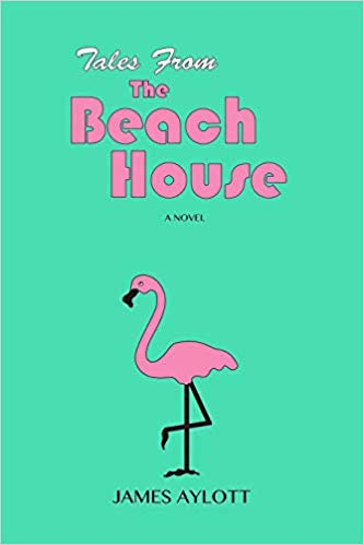 TALES FROM THE BEACH HOUSE  by James Aylott
