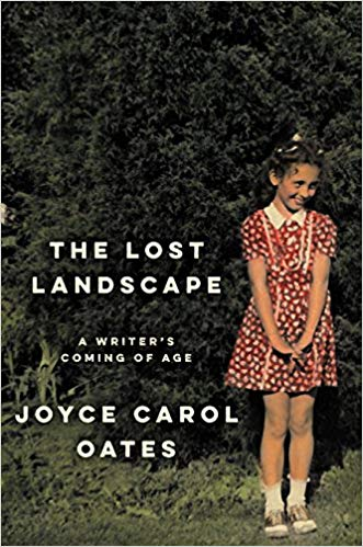 THE LOST LANDSCAPE: A WRITER'S COMING OF AGE  by Joyce Carol Oates