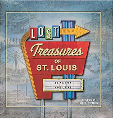 LOST TREASURES OF ST. LOUIS  by Cameron Collins