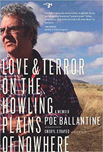 LOVE & TERROR ON THE HOWLING PLAINS OF NOWHERE: A MEMOIR  by Poe Ballantine