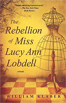 THE REBELLION OF MISS LUCY ANN LOBDELL  by William Klaber