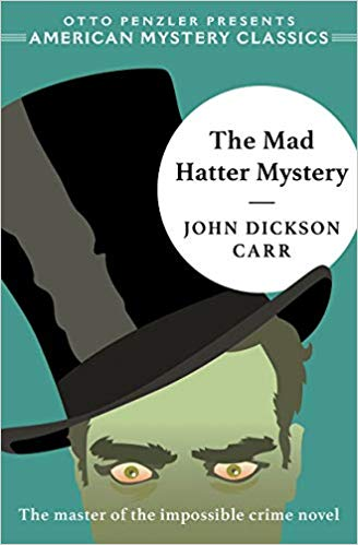 THE MAD HATTER MYSTERY (American Mystery Classics)  by John Dickson Carr