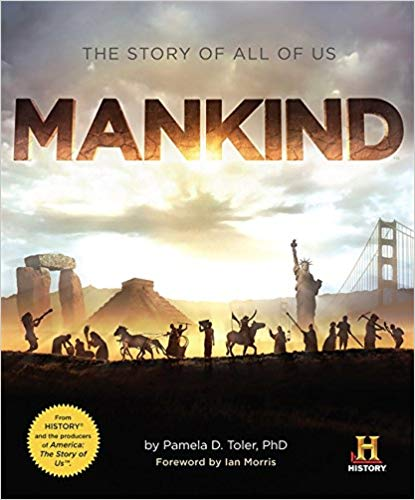 MANKIND: THE STORY OF ALL OF US  by Pamela D. Toler