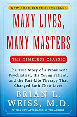 MANY LIVES, MANY MASTERS  by Brian L. Weiss MD