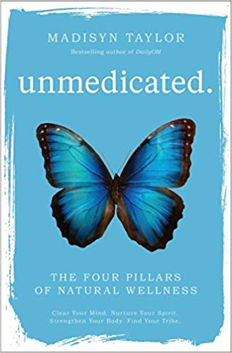 UNMEDICATED: THE FOUR PILLARS OF NATURAL WELLNESS  by Madisyn Taylor