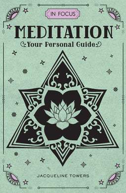 IN FOCUS MEDITATION: YOUR PERSONAL GUIDE  by Jacqueline Towers