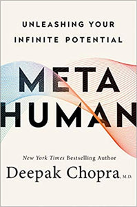 METAHUMAN: UNLEASHING YOUR INFINITE POTENTIAL  by Deepak Chopra