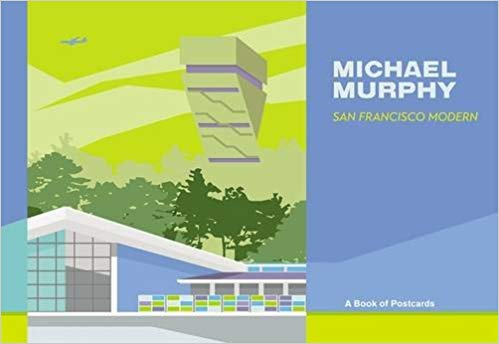 MICHAEL MURPHY: SAN FRANCISCO MODERN - A BOOK OF POSTCARDS