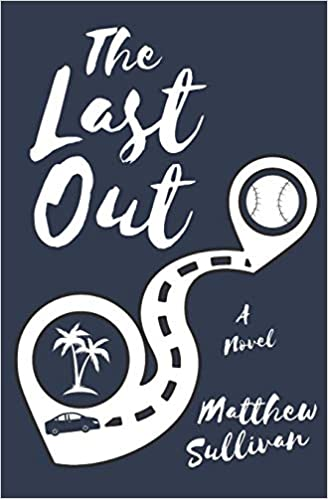THE LAST OUT  by Matthew Sullivan