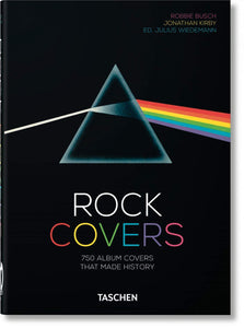 ROCK COVERS: 750 ALBUM COVERS THAT MADE HISTORY  by Robbie Busch and Jonathan Kirby