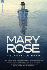 MARY ROSE  by Geoffrey Girard