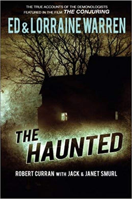 THE HAUNTED: ONE FAMILY'S NIGHTMARE  by Robert Curran with Jack & Janet Smurl