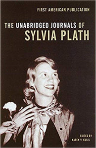 THE UNABRIDGED JOURNALS OF SYLVIA PLATH  by Sylvia Plath  (Author), Karen V. Kukil (Editor)