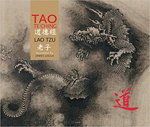 TAO TE CHING:  Translated by James Legge