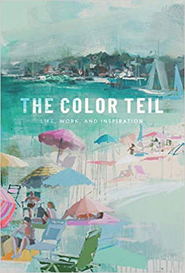 THE COLOR TEIL: LIFE, WORK AND INSPIRATION  by Teil Duncan