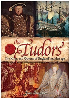 THE TUDORS: THE KINGS AND QUEENS OF ENGLAND'S GOLDEN AGE  by Jane Bingham