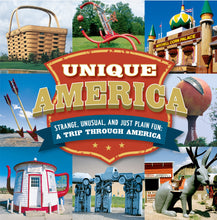 UNIQUE AMERICA - STRANGE, UNUSUAL, AND JUST PLAIN FUN: A TRIP THROUGH AMERICA  by Publications International, Ltd.