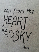 Load image into Gallery viewer, Rumi Quote: Only from the Heart Pillow