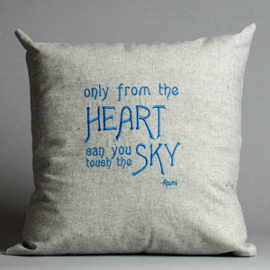 Rumi Quote: Only from the Heart Pillow