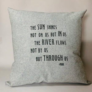 Muir Quote: Sun Shines Pillow