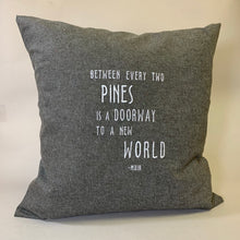 Load image into Gallery viewer, Muir Quote: Between Pines Pillow