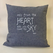 Load image into Gallery viewer, Hemp Denim Rumi Quote: Only from the Heart Pillow