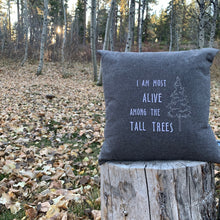Load image into Gallery viewer, Quote: Tall Trees Pillow