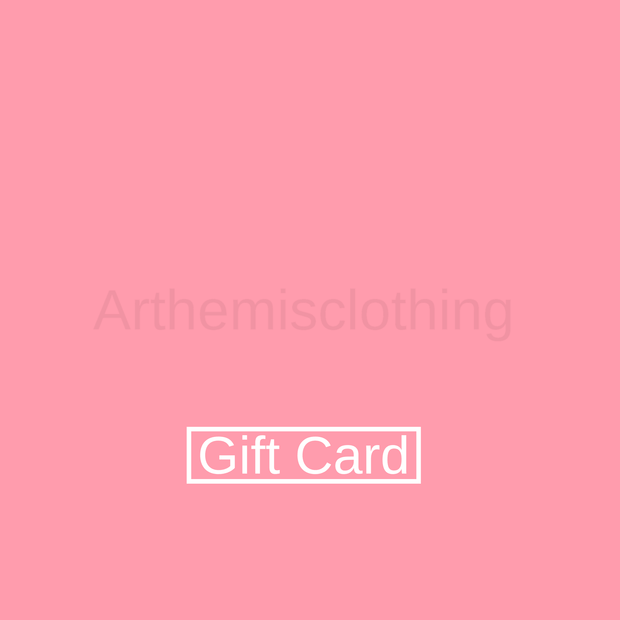 Gift Card - arthemisclothing - arthemis clothing - artemis clothing
