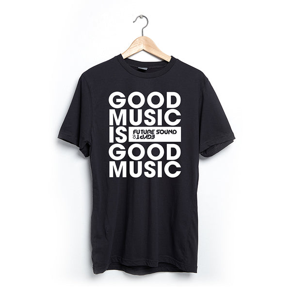 Good Music is Good Music - T-Shirt Limited Edition (Pre Order)