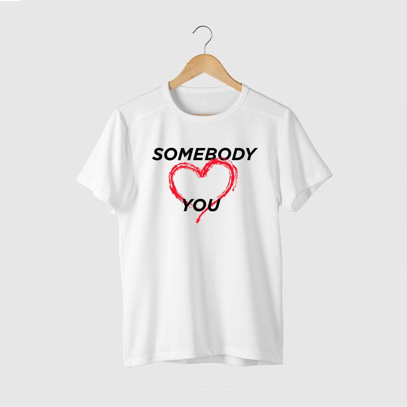 Somebody ❤️ You - T-Shirt Limited Edition