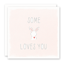 Load image into Gallery viewer, Easter Card, Love Card - Some Bunny Loves You - Pink and White