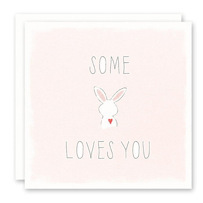 Easter Card, Love Card - Some Bunny Loves You - Pink and White