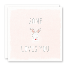 Load image into Gallery viewer, Some Bunny Loves You Card