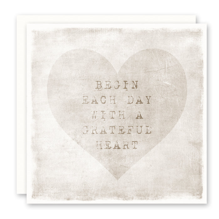 Begin Each Day With A Grateful Heart Greeting Card