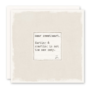 Funny Love Card - Dear Sweetheart, farting and sharting not sexy