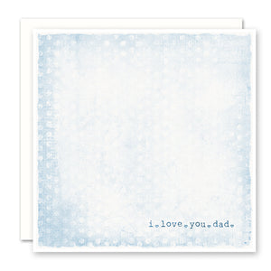 I Love You Dad Greeting Card, blank inside, thank you card for dad
