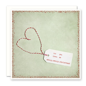 CHRISTMAS LOVE CARD - to you love me on tag with heart string