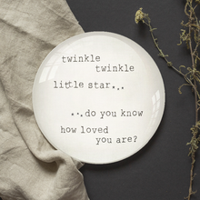 Load image into Gallery viewer, Paperweight - Twinkle Little Star How Loved You Are