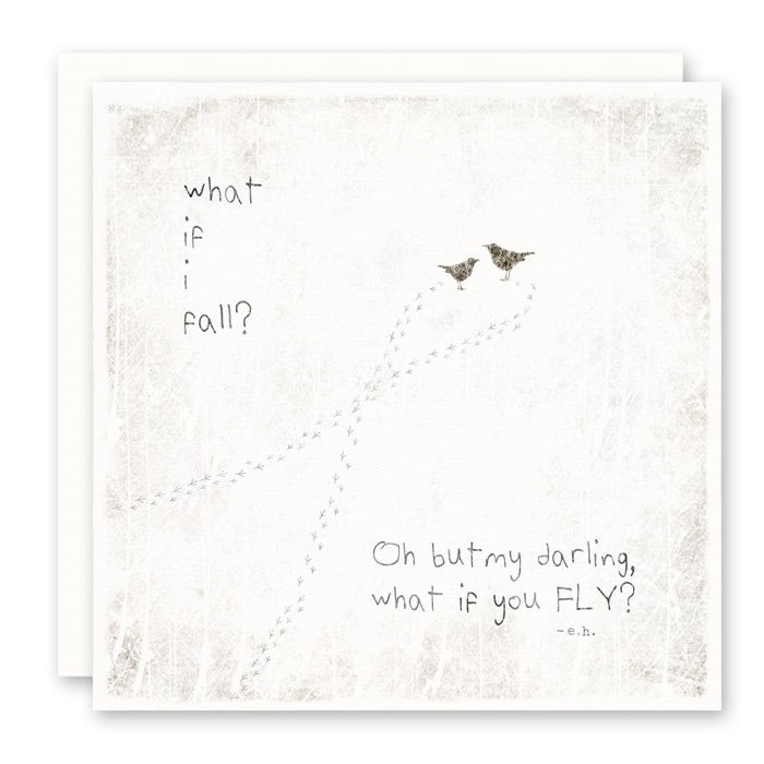 What If I Fall Oh My Darling What If You Fly Quote Inspirational