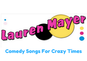 Lauren Mayer Comedy Songs