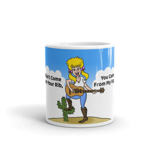 """I Didn't Come From Your Rib"" mug"