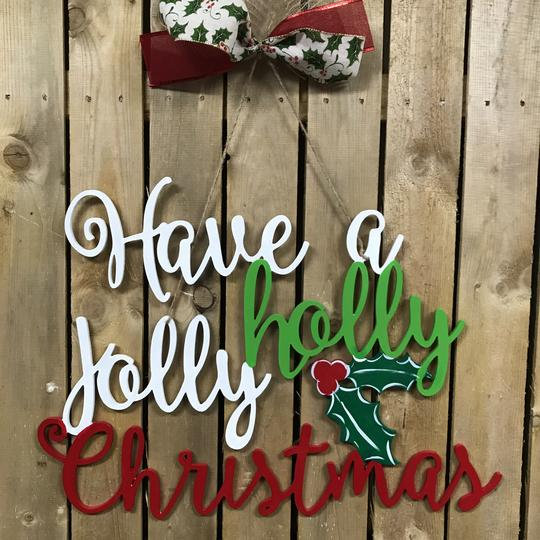 Have a Holly, Jolly Christmas Door Hanger,  Christmas Decoration